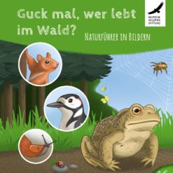 Kinderbuch Guck mal wer im Wald lebt